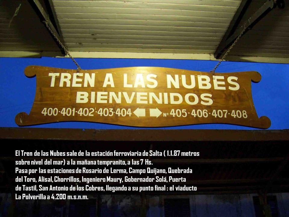 El Tren de las Nubes sale de la estación ferroviaria de Salta ( 1.1.87 metros sobre nivel del mar) a la mañana tempranito, a las 7 Hs.