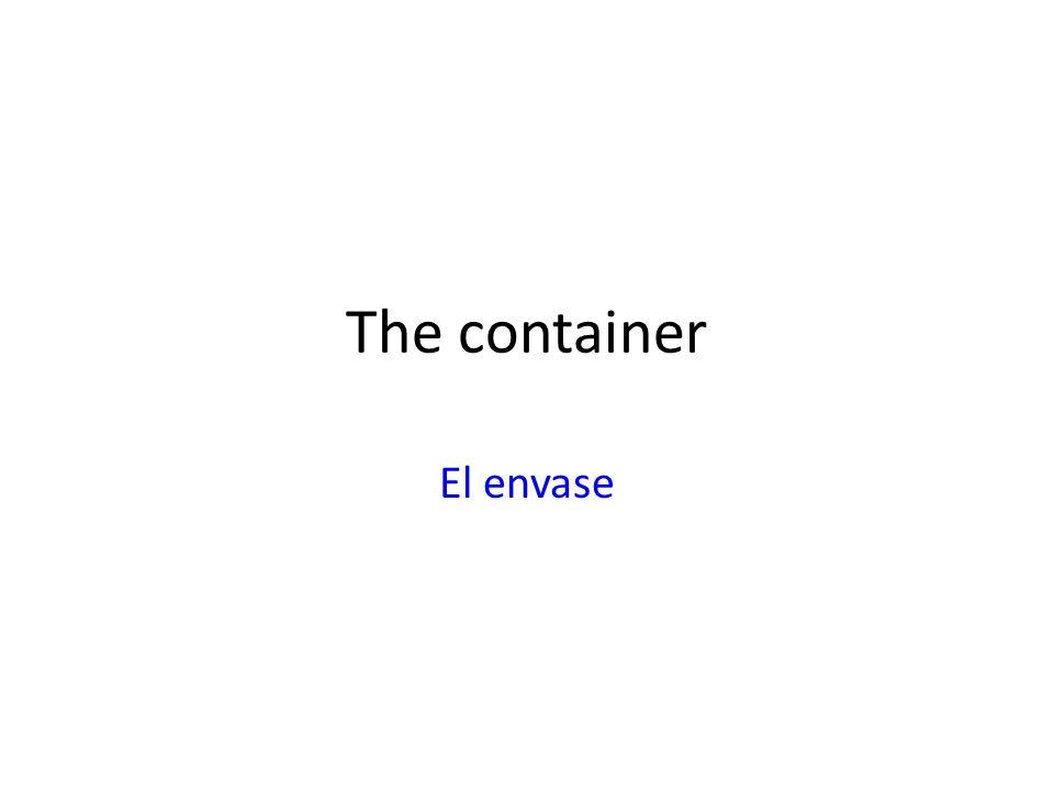 The container El envase