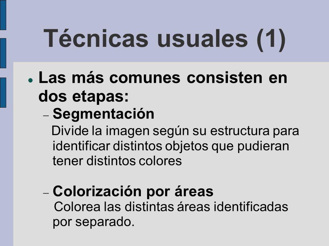 Técnicas usuales (1) Las más comunes consisten en dos etapas: Segmentación Divide la imagen según su estructura para identificar distintos objetos que