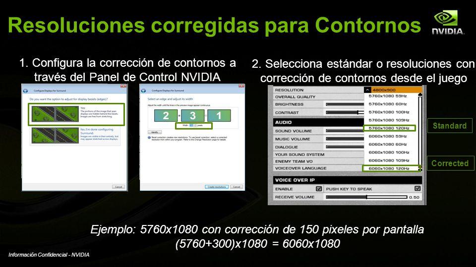 Información Confidencial - NVIDIA Resoluciones corregidas para Contornos 2. Selecciona estándar o resoluciones con corrección de contornos desde el ju