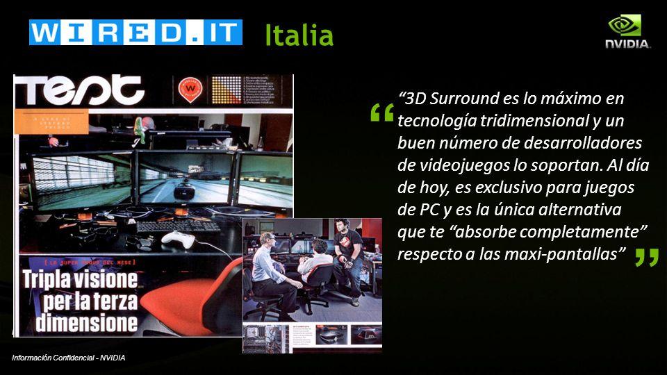 Información Confidencial - NVIDIA NVIDIA Confidential Italia 3D Surround es lo máximo en tecnología tridimensional y un buen número de desarrolladores