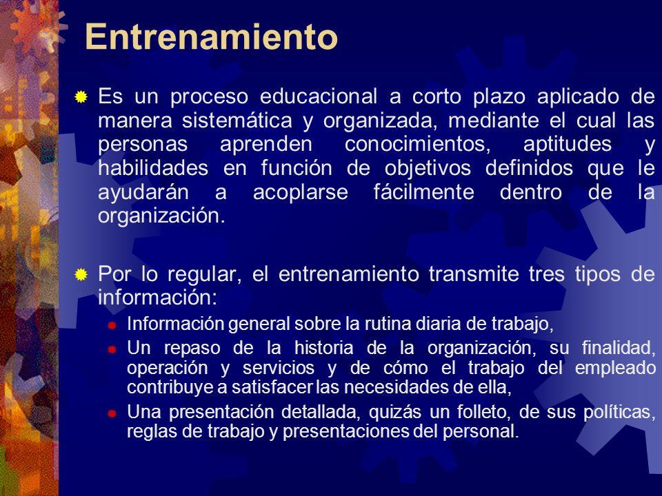 Entrenamiento Es un proceso educacional a corto plazo aplicado de manera sistemática y organizada, mediante el cual las personas aprenden conocimiento