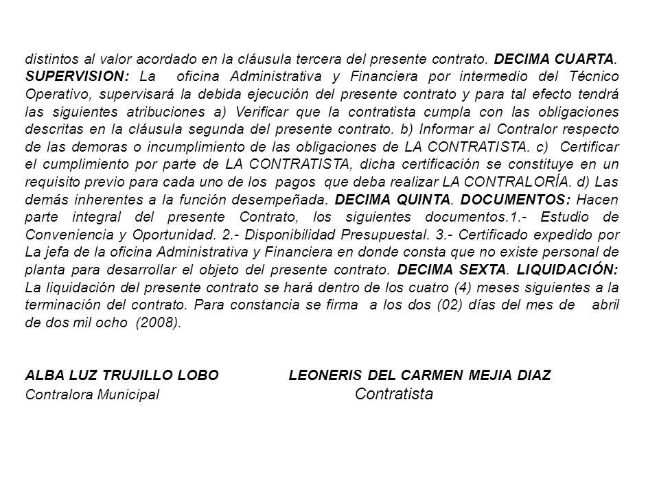 distintos al valor acordado en la cláusula tercera del presente contrato.