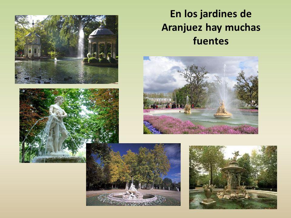 En los jardines de Aranjuez hay muchas fuentes
