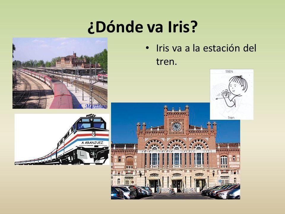 ¿Dónde va Iris? Iris va a la estación del tren.
