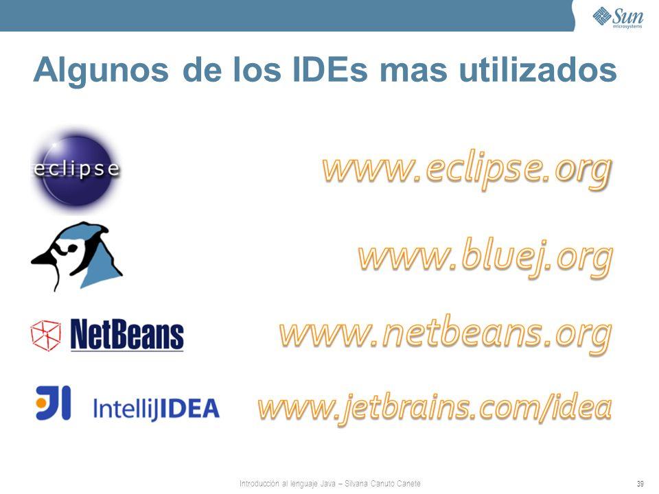Introducción al lenguaje Java – Silvana Canuto Canete 39 Algunos de los IDEs mas utilizados