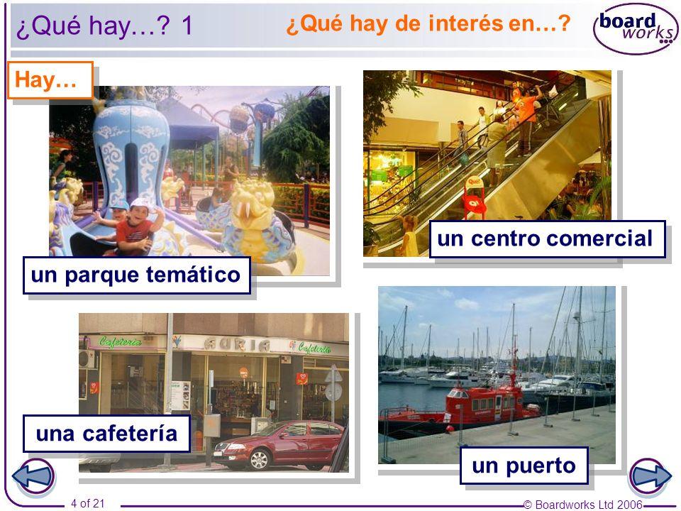 © Boardworks Ltd 2006 15 of 21 Las vacaciones 1 en coche en moto en bici en tren en autobús en avión en barco