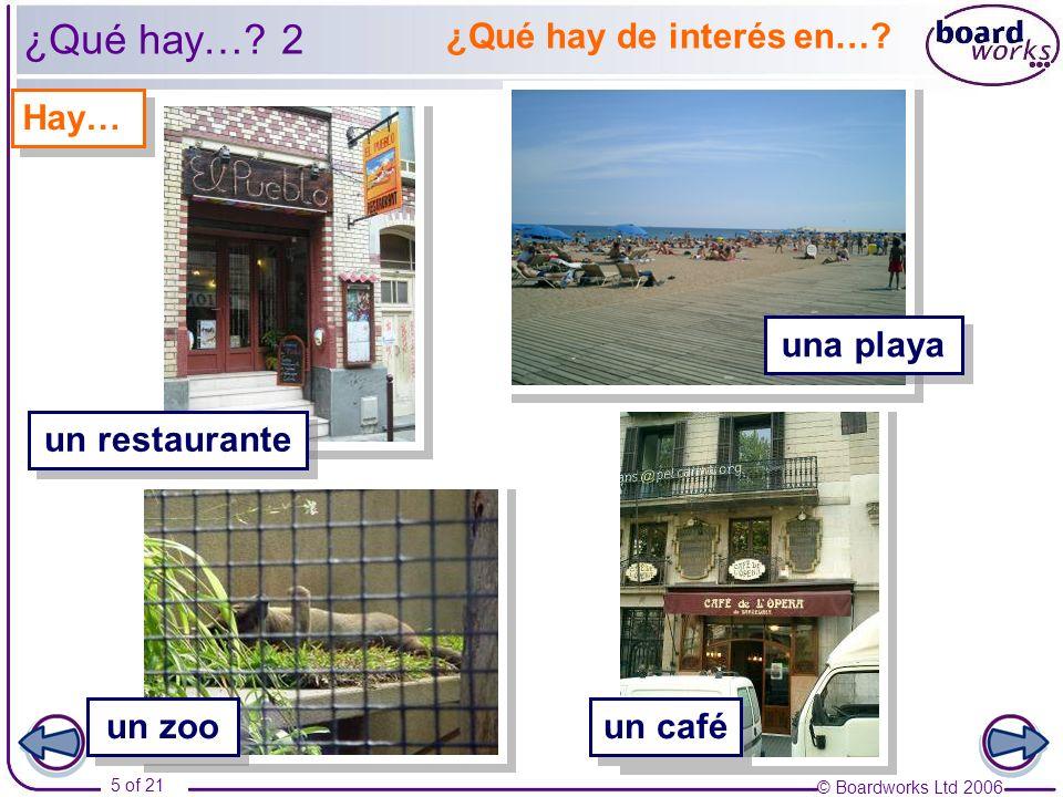 © Boardworks Ltd 2006 6 of 21 ¿Qué hay…? 3