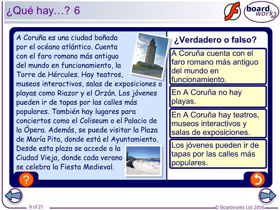 © Boardworks Ltd 2006 10 of 21 Busca información sobre la ciudad de Sevilla en la siguiente página web: http://www.turismo.sevilla.org/ Con tu compañero/a diseña un folleto o cartel turístico sobre esta ciudad.
