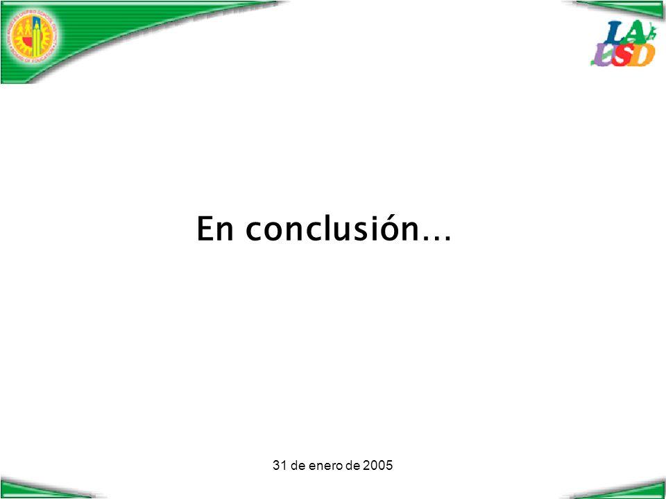 31 de enero de 2005 En conclusión…