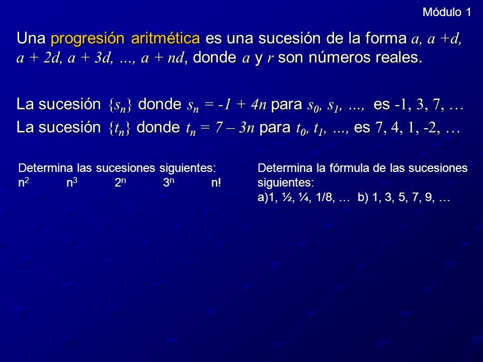 Una progresión aritmética es una sucesión de la forma a, a +d, a + 2d, a + 3d, …, a + nd, donde a y r son números reales. La sucesión {s n } donde s n