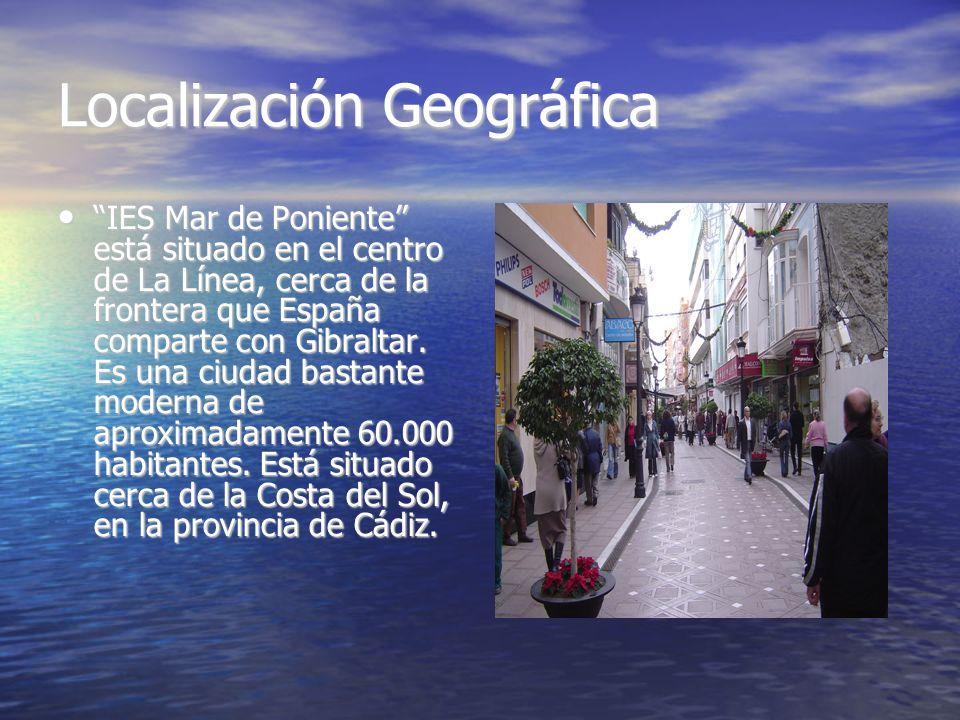 Localización Geográfica IES Mar de Poniente está situado en el centro de La Línea, cerca de la frontera que España comparte con Gibraltar.