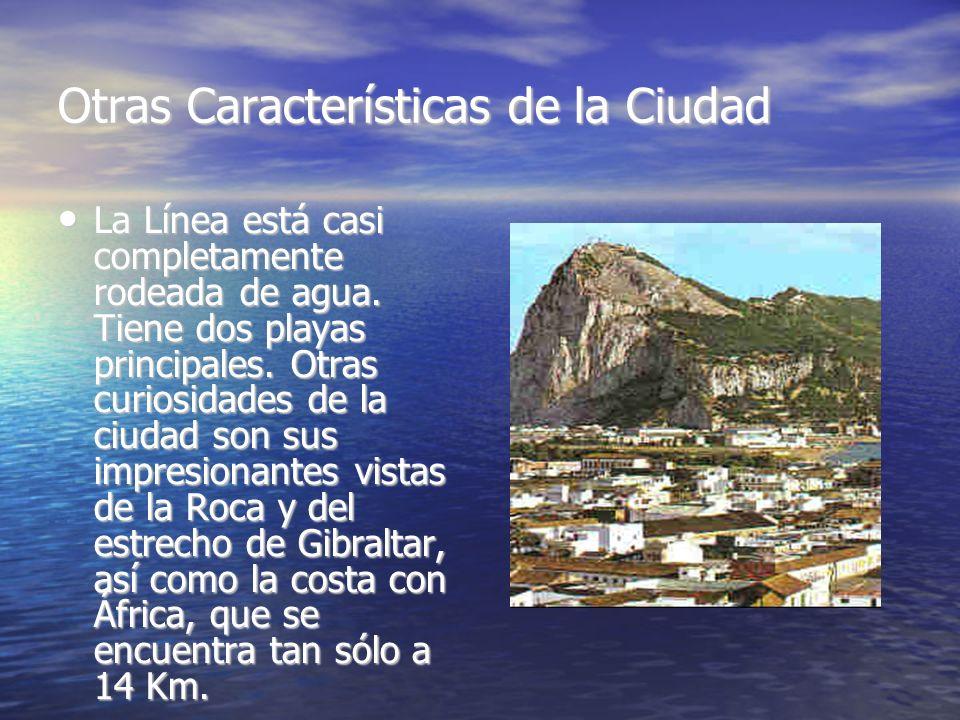 Otras Características de la Ciudad La Línea está casi completamente rodeada de agua.