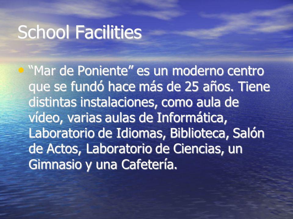 School Facilities Mar de Poniente es un moderno centro que se fundó hace más de 25 años.