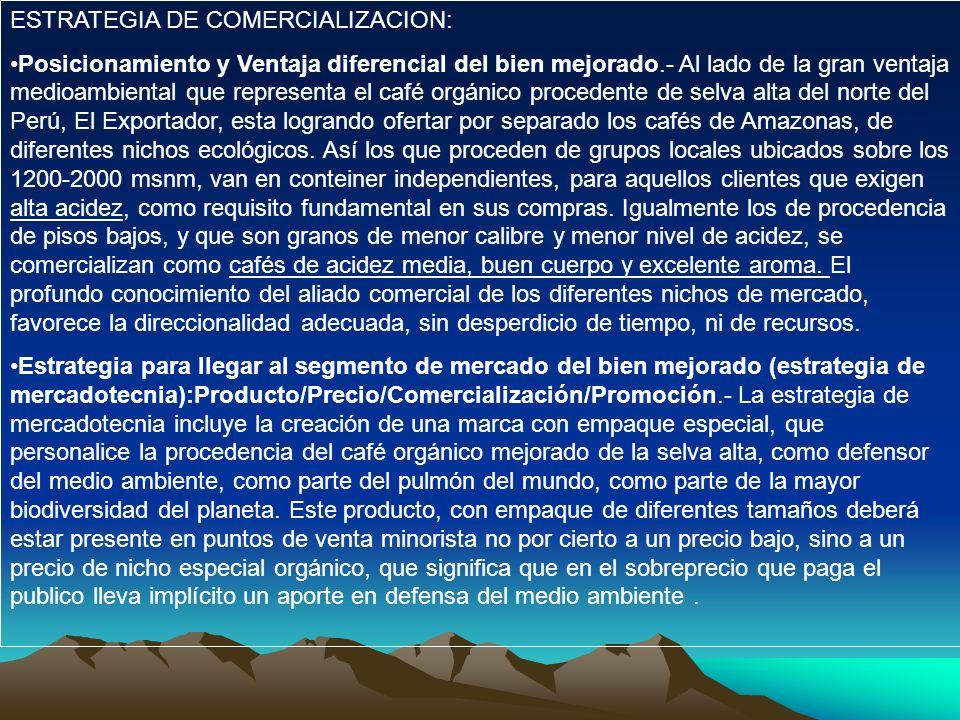 ESTRATEGIA DE COMERCIALIZACION: Posicionamiento y Ventaja diferencial del bien mejorado.- Al lado de la gran ventaja medioambiental que representa el