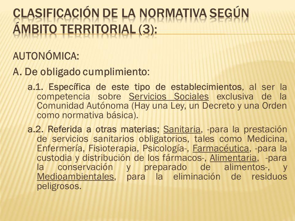 AUTONÓMICA: B.Opcional. Desarrollo de la normativa estatal de Dependencia.