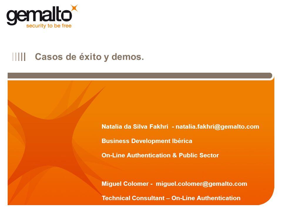 IIIII Casos de éxito y demos. Natalia da Silva Fakhri - natalia.fakhri@gemalto.com Business Development Ibérica On-Line Authentication & Public Sector