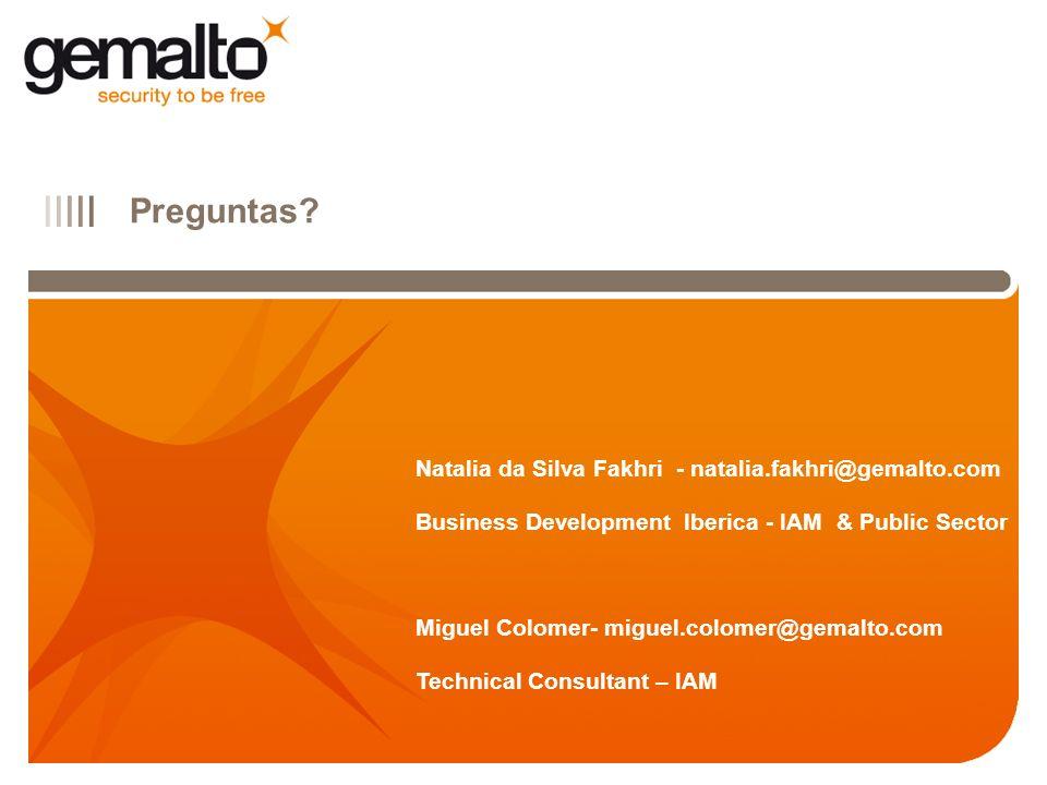 IIIII Natalia da Silva Fakhri - natalia.fakhri@gemalto.com Business Development Iberica - IAM & Public Sector Miguel Colomer- miguel.colomer@gemalto.c