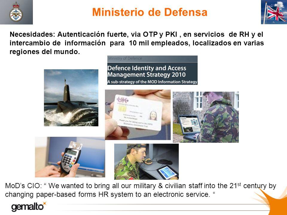 Ministerio de Defensa Necesidades: Autenticación fuerte, via OTP y PKI, en servicios de RH y el intercambio de información para 10 mil empleados, loca
