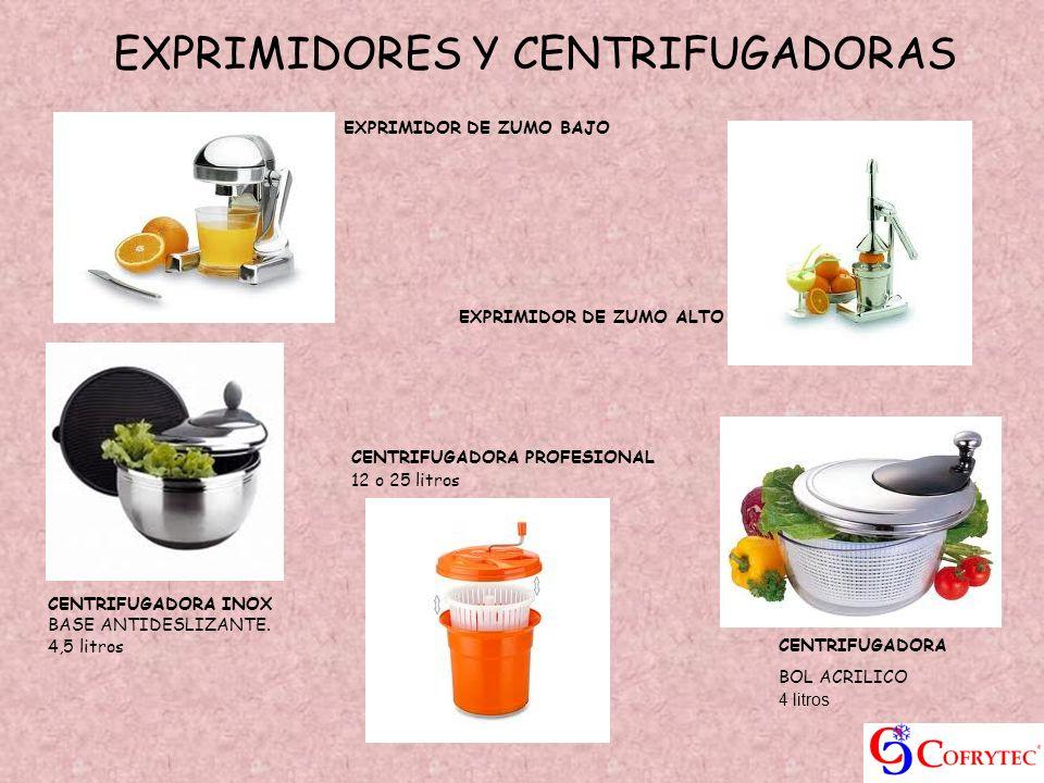 EXPRIMIDORES Y CENTRIFUGADORAS EXPRIMIDOR DE ZUMO BAJO EXPRIMIDOR DE ZUMO ALTO CENTRIFUGADORA INOX BASE ANTIDESLIZANTE. 4,5 litros CENTRIFUGADORA PROF