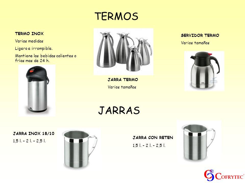 TERMOS TERMO INOX Varias medidas Ligero e irrompible. Mantiene las bebidas calientes o frías mas de 24 h. SERVIDOR TERMO Varios tamaños JARRA TERMO Va