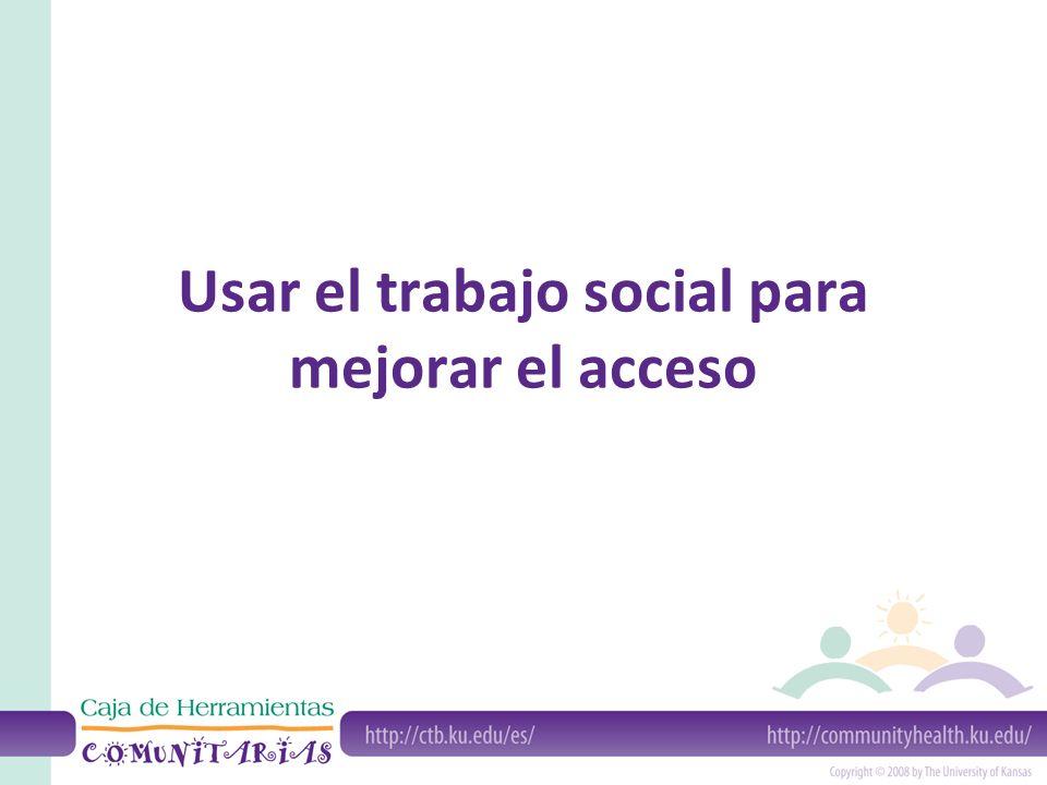 Usar el trabajo social para mejorar el acceso