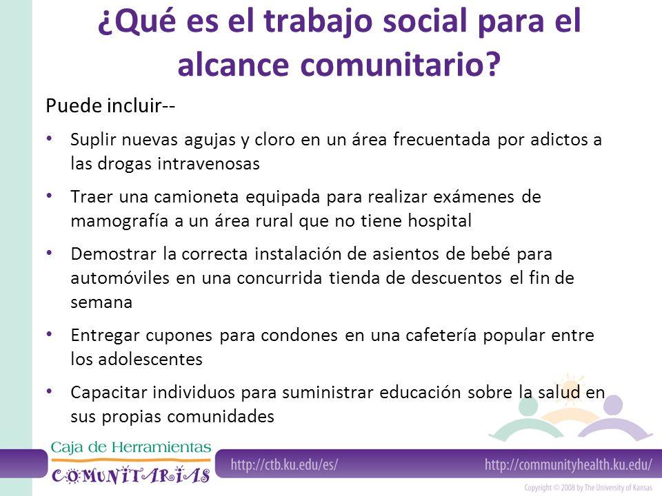 ¿Cuándo se necesita el trabajo social para el alcance comunitario.