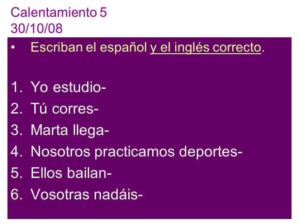 Calentamiento 5 30/10/08 Escriban el español y el inglés correcto.