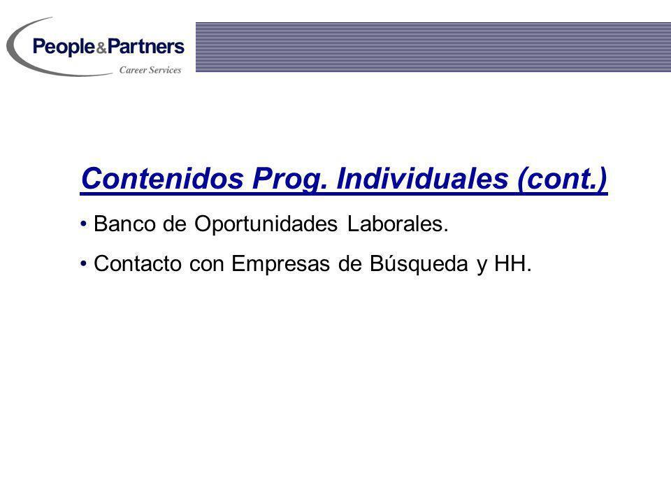 Contenidos Prog. Individuales (cont.) Banco de Oportunidades Laborales. Contacto con Empresas de Búsqueda y HH.
