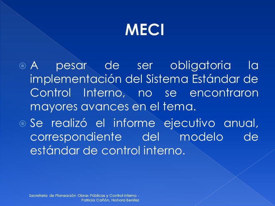 Secretaria de Planeación Obras Públicas y Control Interno - Patricia Cañón, Nohora Benitez A pesar de ser obligatoria la implementación del Sistema Estándar de Control Interno, no se encontraron mayores avances en el tema.