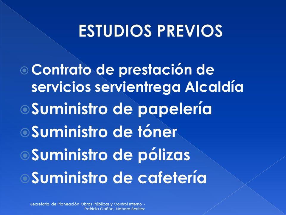 Secretaria de Planeación Obras Públicas y Control Interno - Patricia Cañón, Nohora Benitez Contrato de prestación de servicios servientrega Alcaldía S