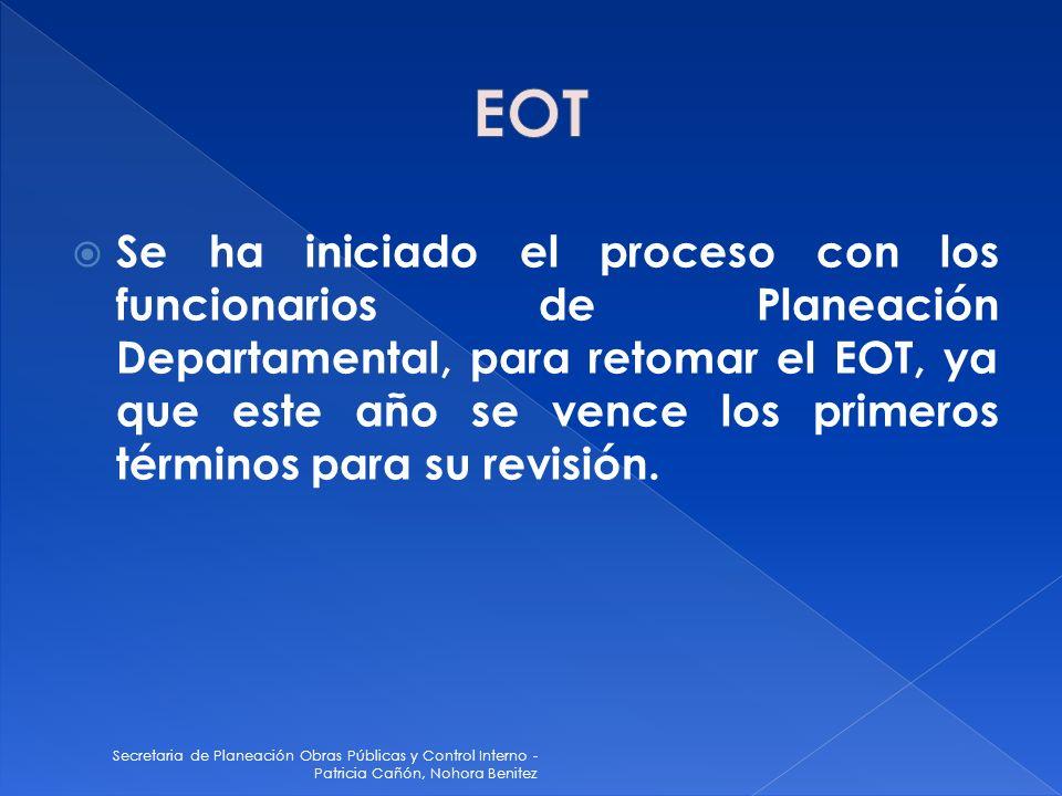 Secretaria de Planeación Obras Públicas y Control Interno - Patricia Cañón, Nohora Benitez Se ha iniciado el proceso con los funcionarios de Planeació