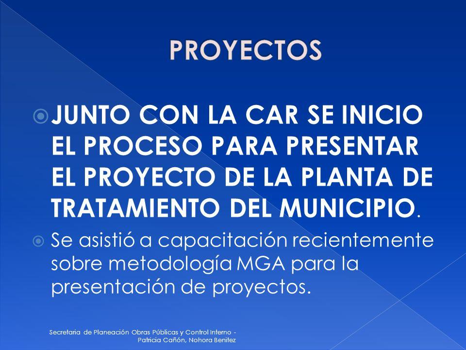 Secretaria de Planeación Obras Públicas y Control Interno - Patricia Cañón, Nohora Benitez JUNTO CON LA CAR SE INICIO EL PROCESO PARA PRESENTAR EL PRO