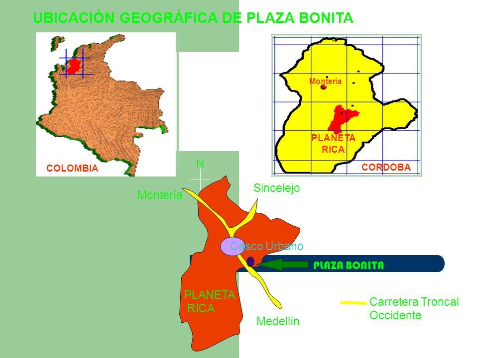 UBICACIÓN GEOGRÁFICA DE PLAZA BONITA COLOMBIA Montería CORDOBA Montería Medellín Sincelejo PLAZA BONITA Carretera Troncal Occidente PLANETA RICA PLANE