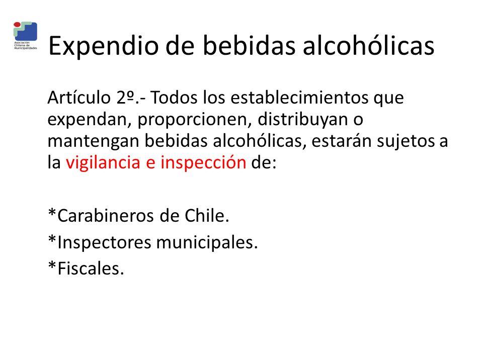 Expendio de bebidas alcohólicas Artículo 2º.- Todos los establecimientos que expendan, proporcionen, distribuyan o mantengan bebidas alcohólicas, esta