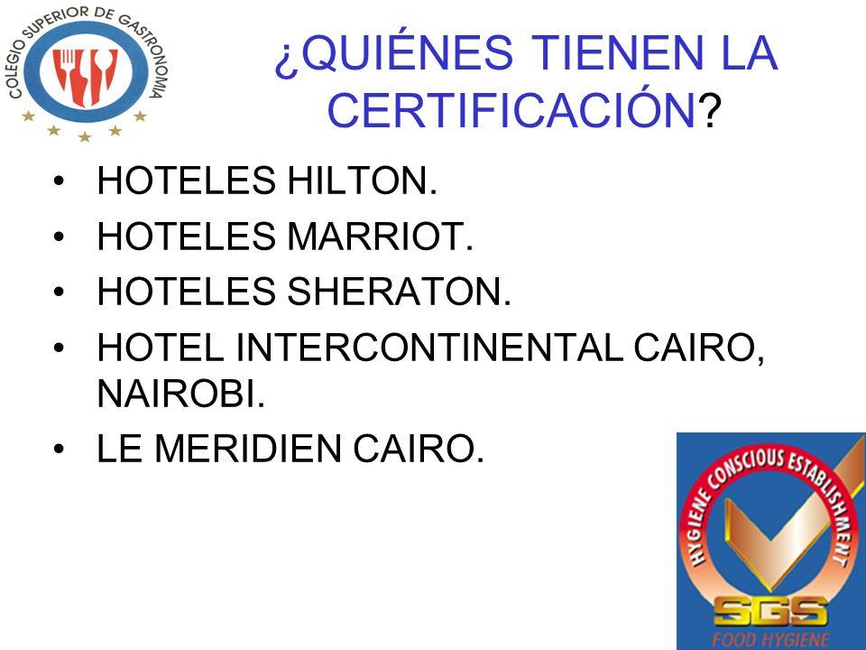 ¿QUIÉNES TIENEN LA CERTIFICACIÓN.HOTELES HILTON. HOTELES MARRIOT.