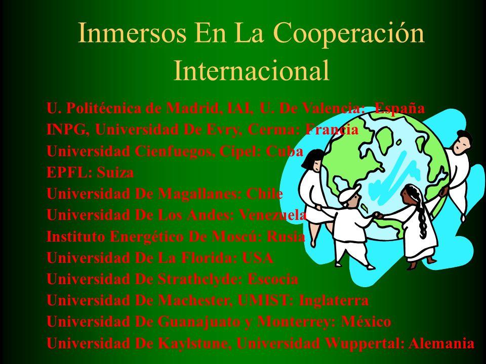Inmersos En La Cooperación Internacional U. Politécnica de Madrid, IAI, U.