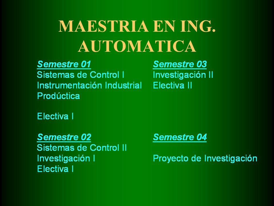 MAESTRIA EN ING. AUTOMATICA