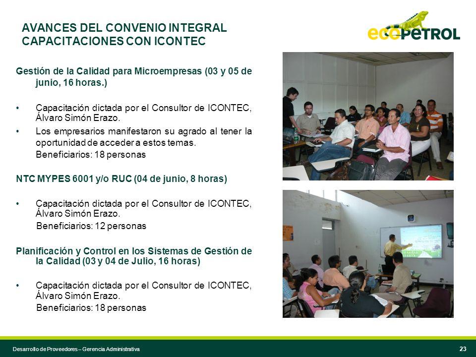 Desarrollo de Proveedores – Gerencia Administrativa 23 AVANCES DEL CONVENIO INTEGRAL CAPACITACIONES CON ICONTEC Gestión de la Calidad para Microempres
