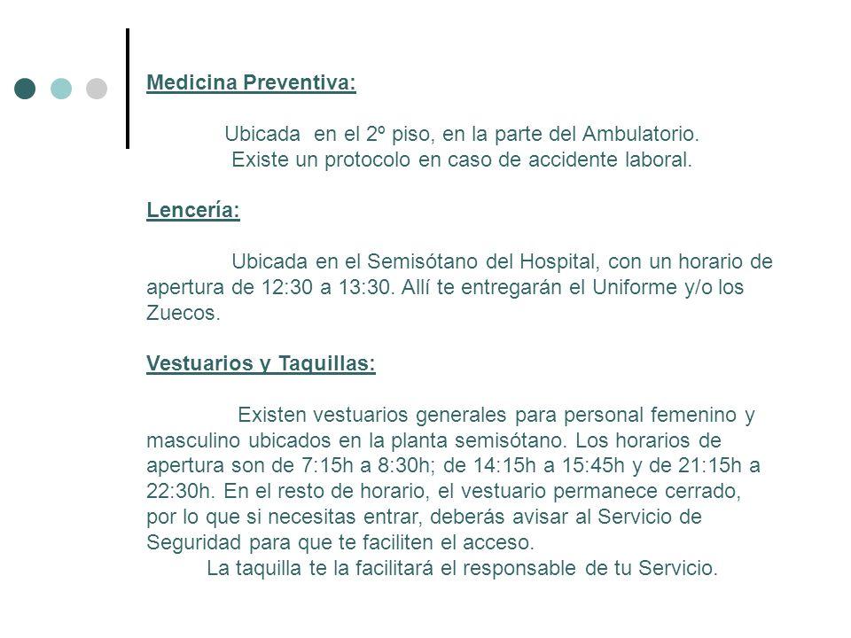 Medicina Preventiva: Ubicada en el 2º piso, en la parte del Ambulatorio. Existe un protocolo en caso de accidente laboral. Lencería: Ubicada en el Sem