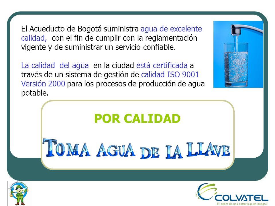 El Acueducto de Bogotá suministra agua de excelente calidad, con el fin de cumplir con la reglamentación vigente y de suministrar un servicio confiabl