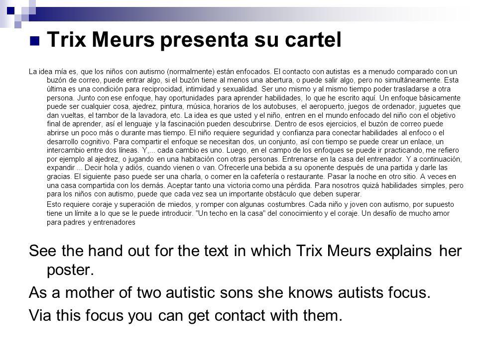 Trix Meurs presenta su cartel La idea mía es, que los niños con autismo (normalmente) están enfocados.