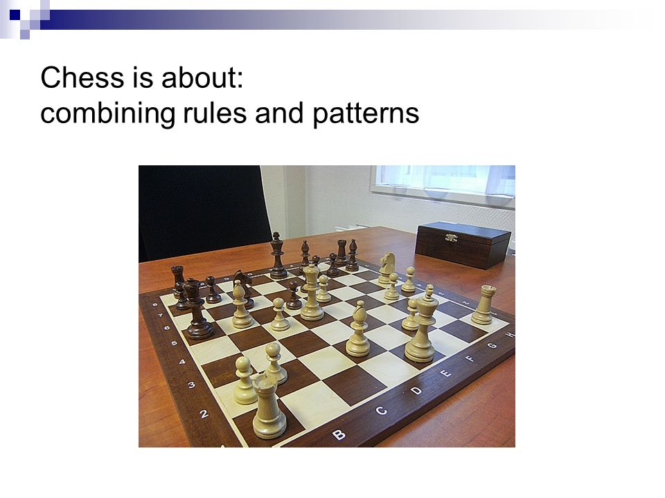 Chess is about: combining rules and patterns