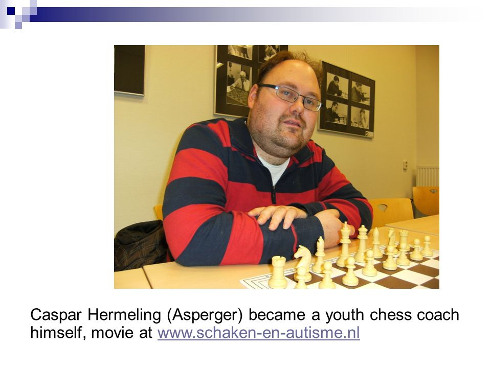 Caspar Hermeling (Asperger) became a youth chess coach himself, movie at www.schaken-en-autisme.nlwww.schaken-en-autisme.nl