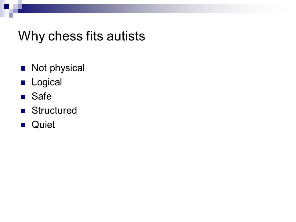 Not physical Logical Safe Structured Quiet Why chess fits autists