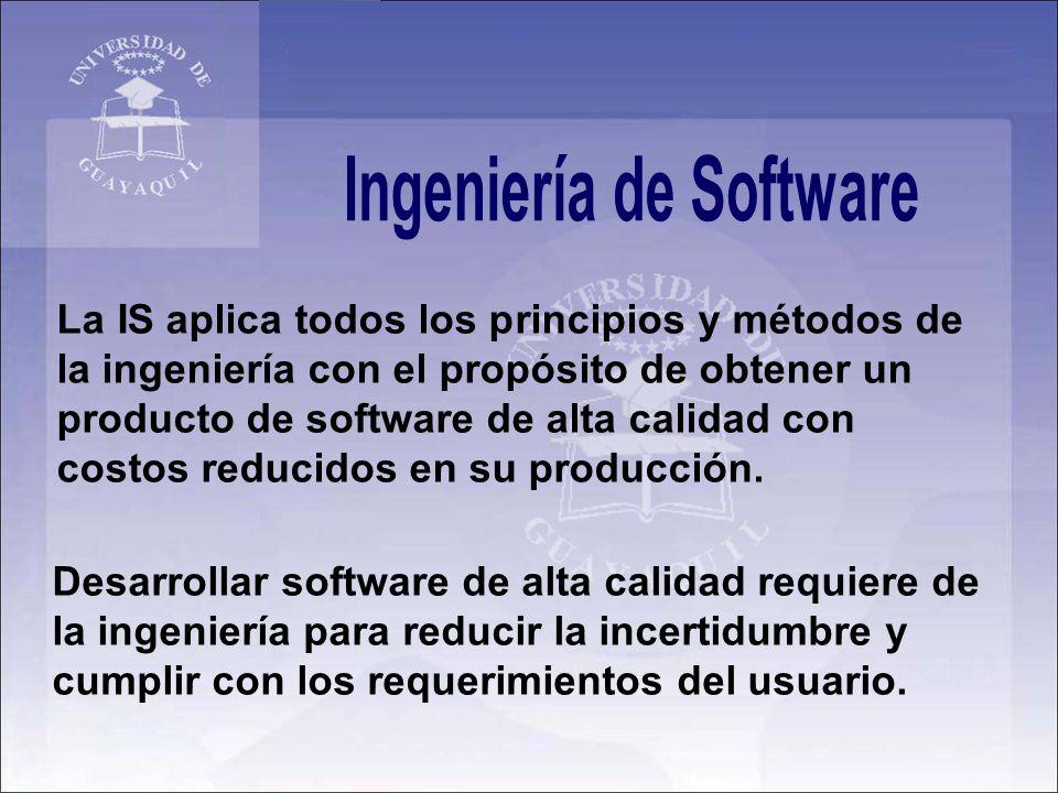 La IS aplica todos los principios y métodos de la ingeniería con el propósito de obtener un producto de software de alta calidad con costos reducidos