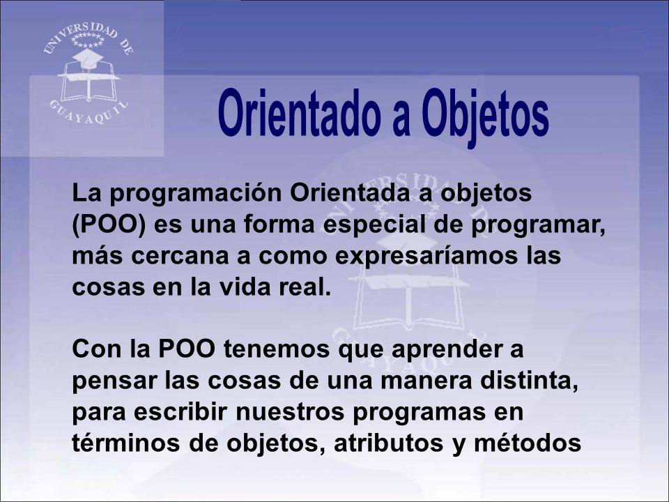 La programación Orientada a objetos (POO) es una forma especial de programar, más cercana a como expresaríamos las cosas en la vida real. Con la POO t