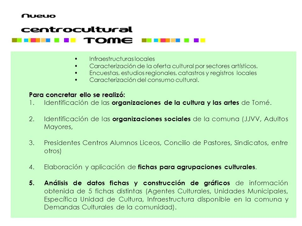 Infraestructuras locales Caracterización de la oferta cultural por sectores artísticos. Encuestas, estudios regionales, catastros y registros locales