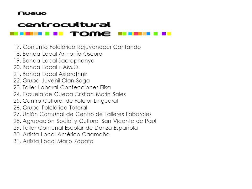 17.Conjunto Folclórico Rejuvenecer Cantando 18. Banda Local Armonía Oscura 19.