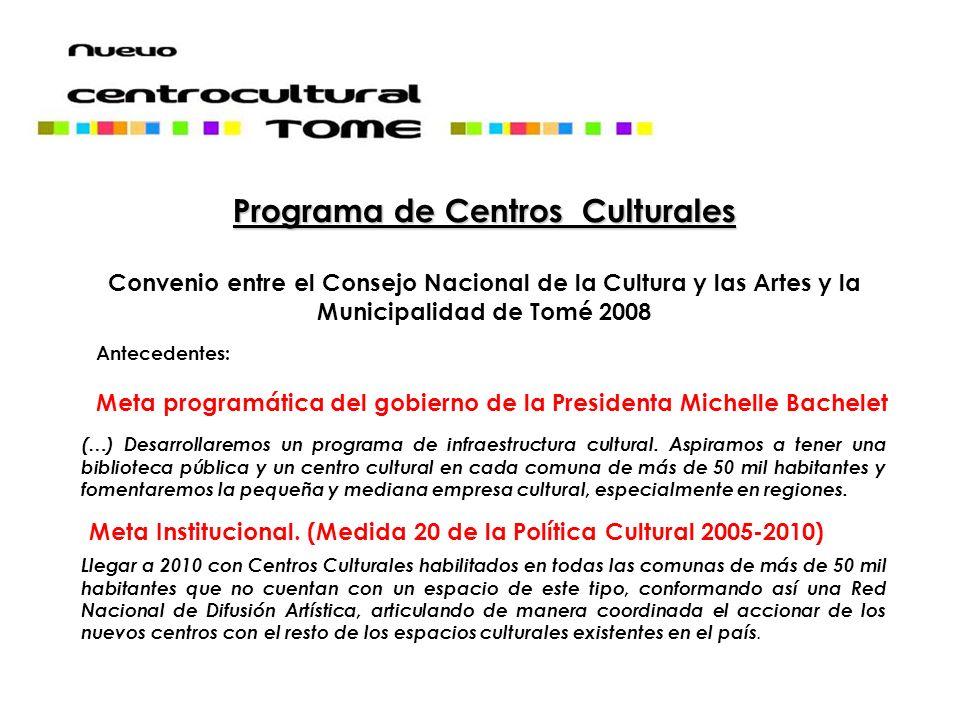 (…) Desarrollaremos un programa de infraestructura cultural.